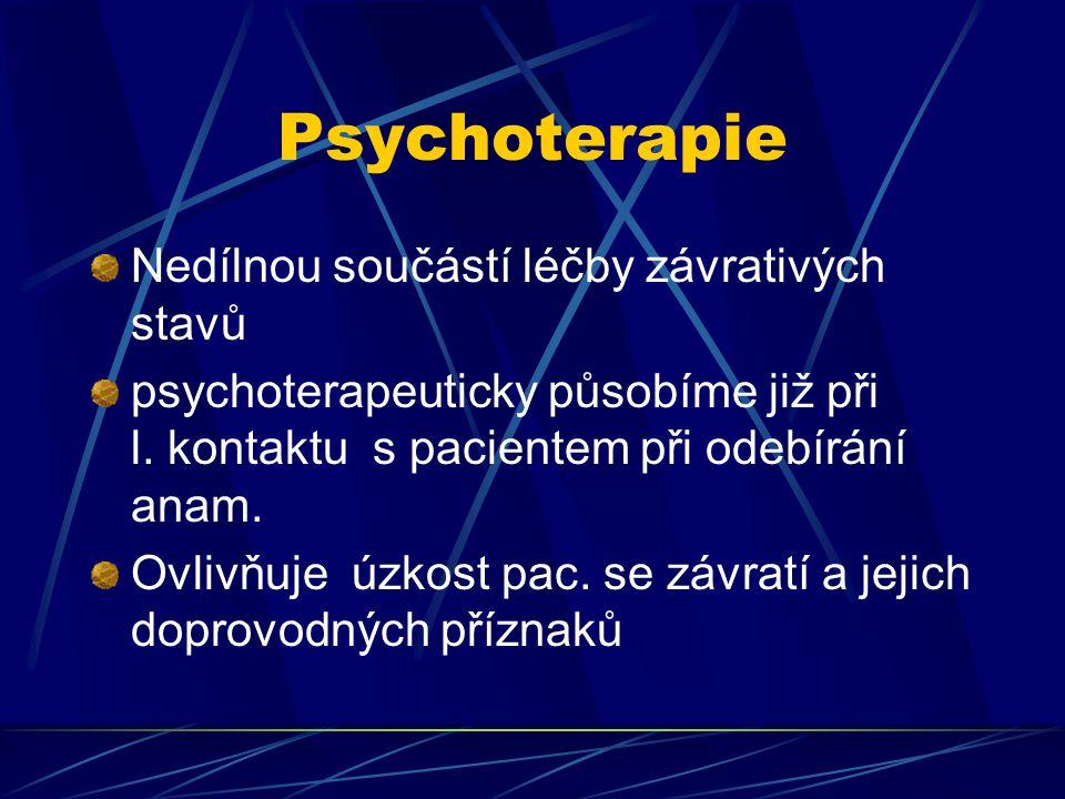 Psychoterapie Nedílnou součástí léčby závrativých stavů