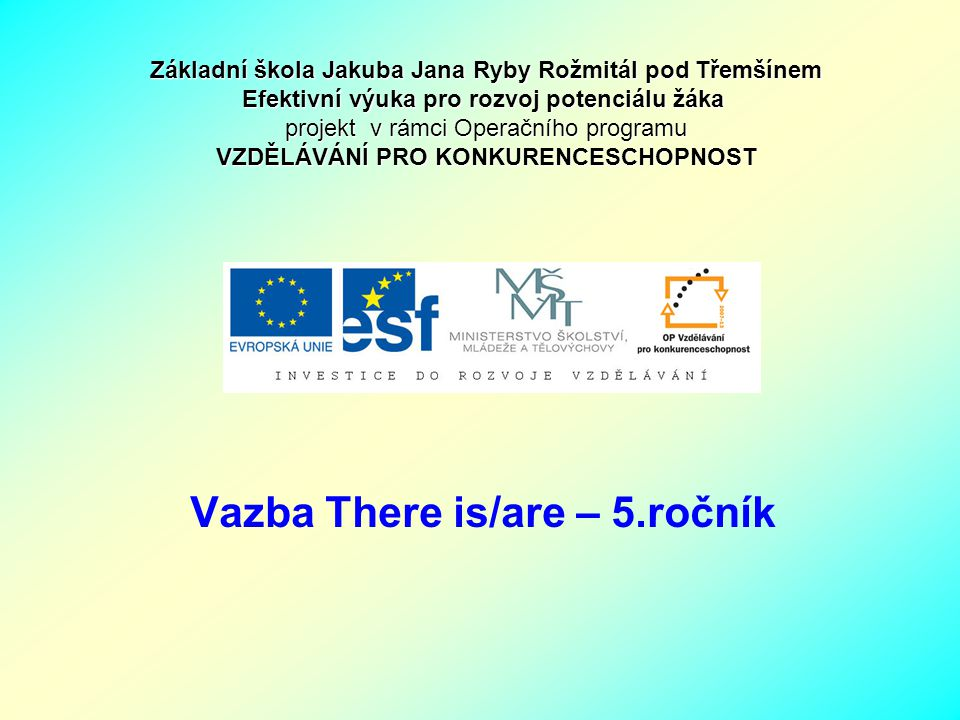 Vazba There is/are – 5.ročník