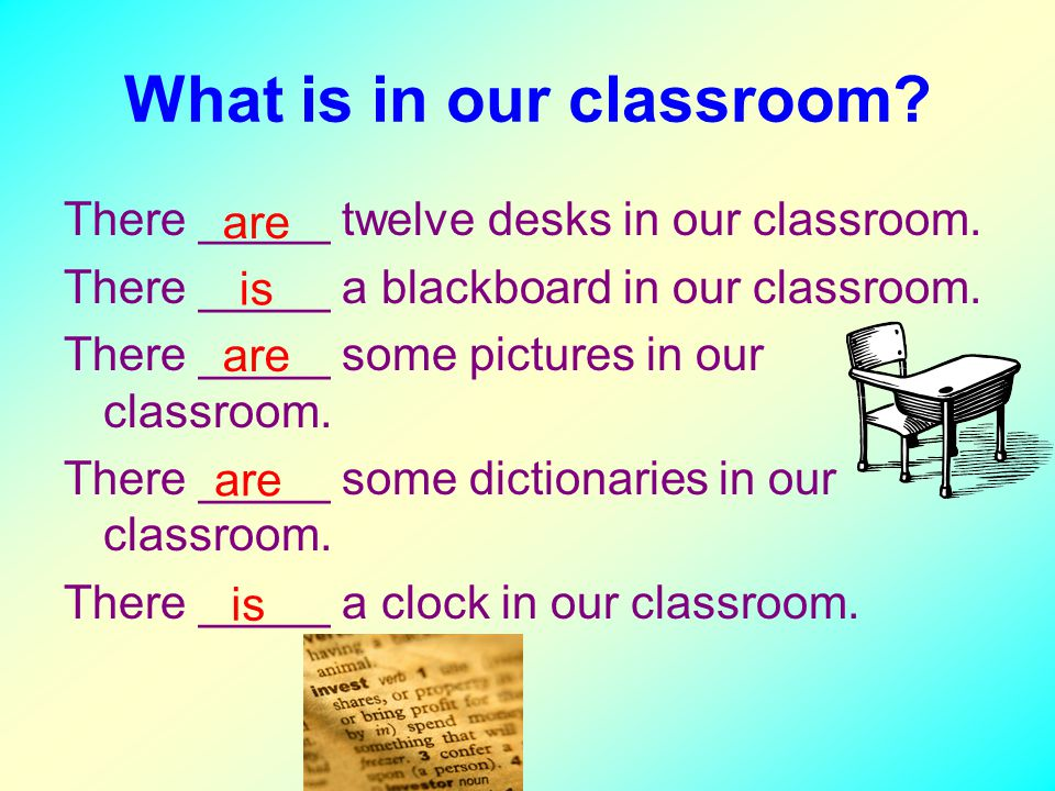 What is in our classroom