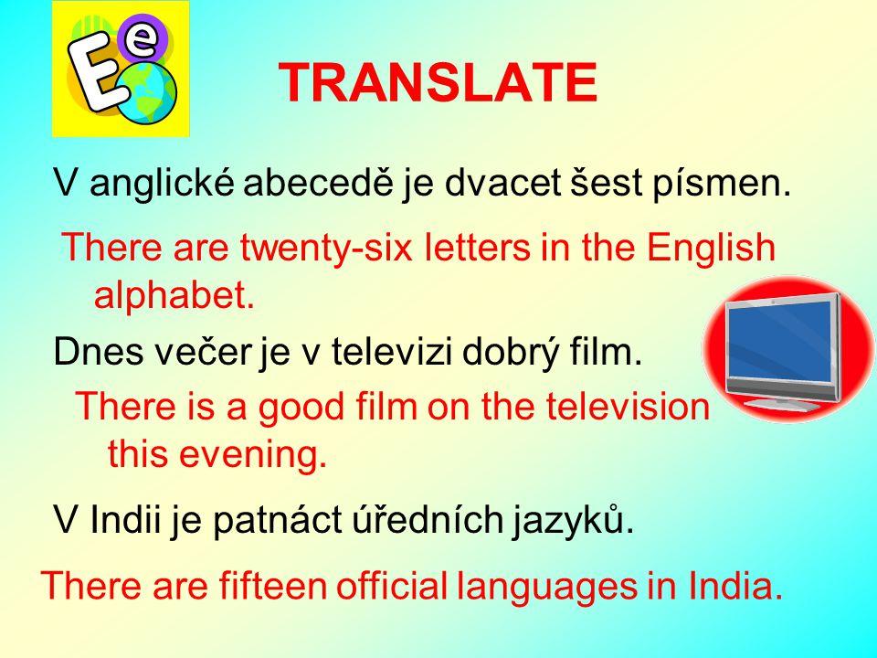 TRANSLATE V anglické abecedě je dvacet šest písmen.