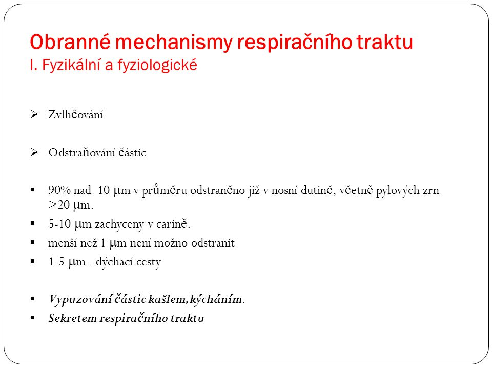 Obranné mechanismy respiračního traktu I. Fyzikální a fyziologické
