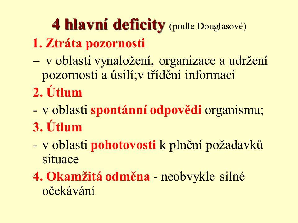 4 hlavní deficity (podle Douglasové)