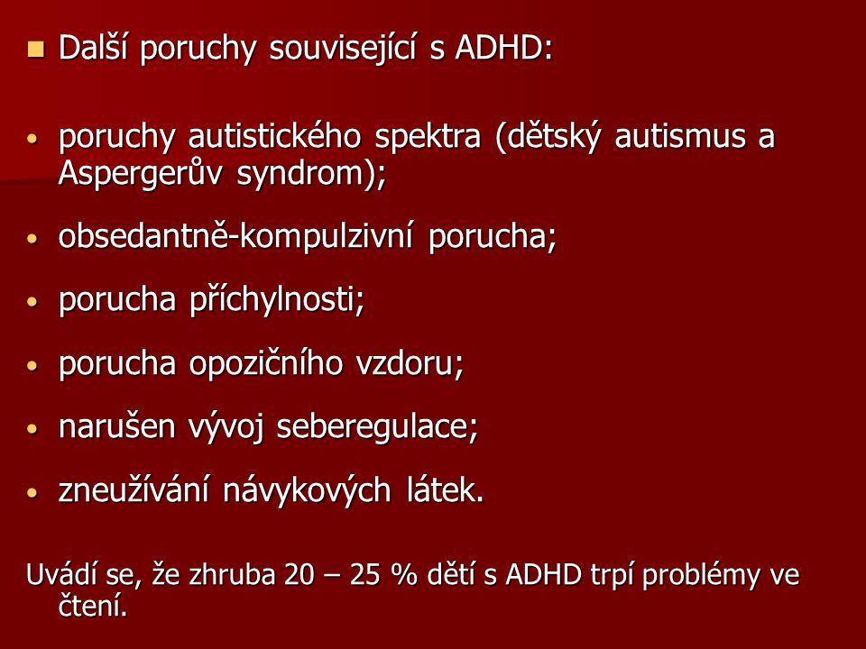 Další poruchy související s ADHD: