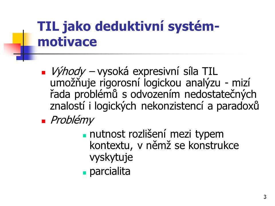 TIL jako deduktivní systém- motivace