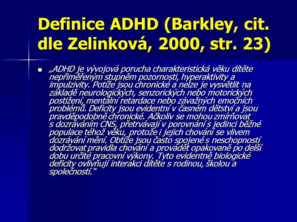 Definice ADHD (Barkley, cit. dle Zelinková, 2000, str. 23)