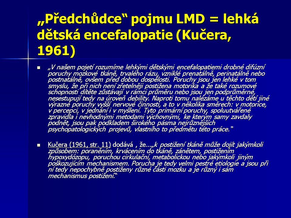 """""""Předchůdce pojmu LMD = lehká dětská encefalopatie (Kučera, 1961)"""