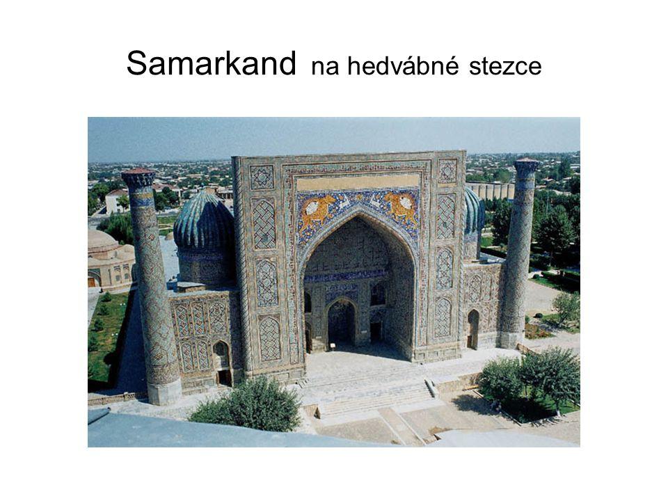 Samarkand na hedvábné stezce
