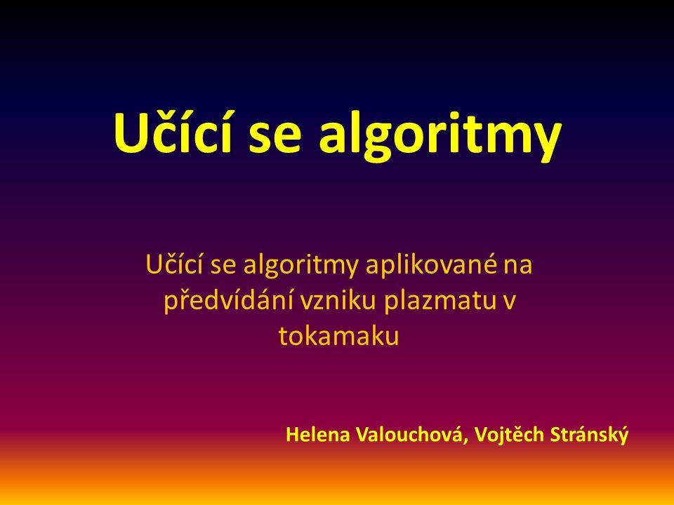 Učící se algoritmy aplikované na předvídání vzniku plazmatu v tokamaku