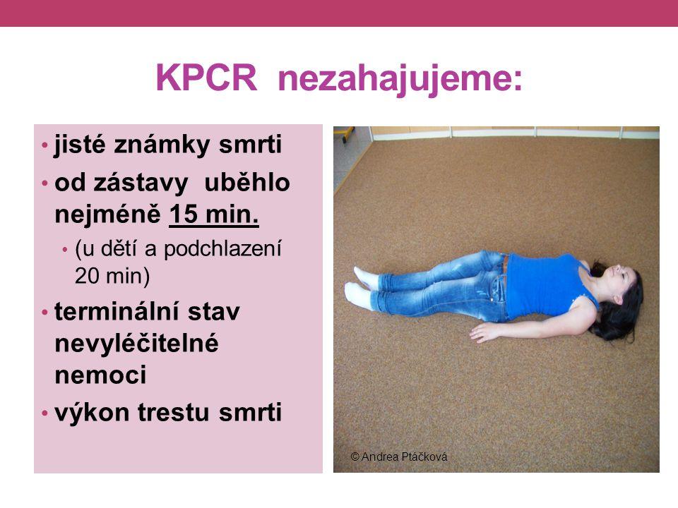 KPCR nezahajujeme: jisté známky smrti