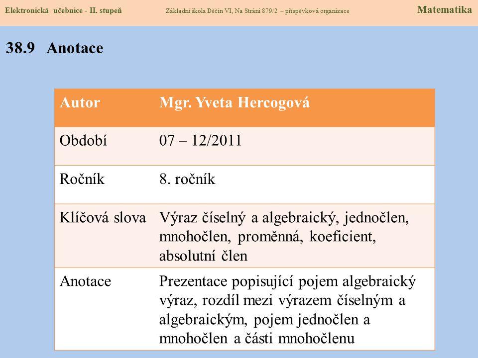 38.9 Anotace Autor Mgr. Yveta Hercogová Období 07 – 12/2011 Ročník