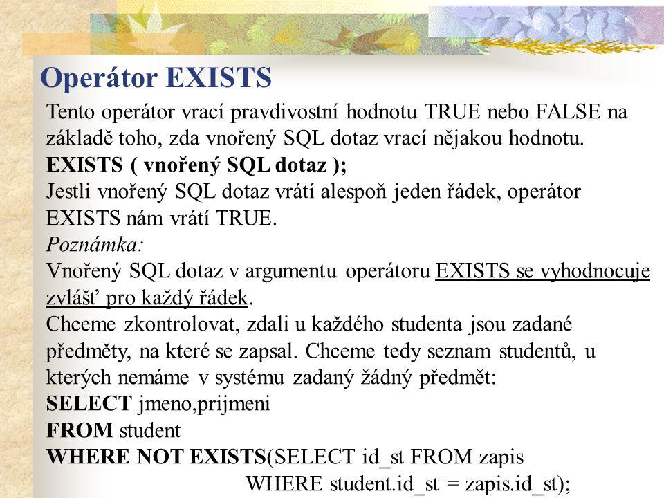 Operátor EXISTS