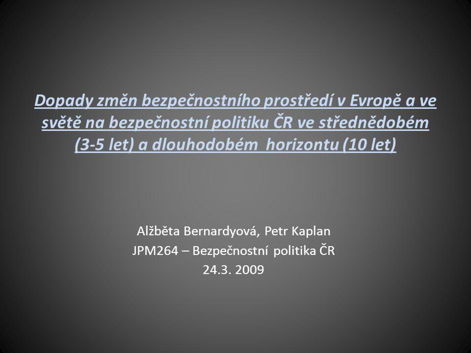 Dopady změn bezpečnostního prostředí v Evropě a ve světě na bezpečnostní politiku ČR ve střednědobém (3-5 let) a dlouhodobém horizontu (10 let)