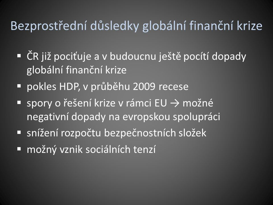Bezprostřední důsledky globální finanční krize