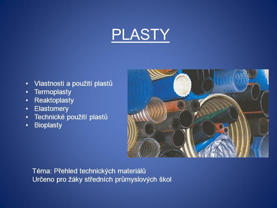 PLASTY Vlastnosti a použití plastů Termoplasty Reaktoplasty Elastomery