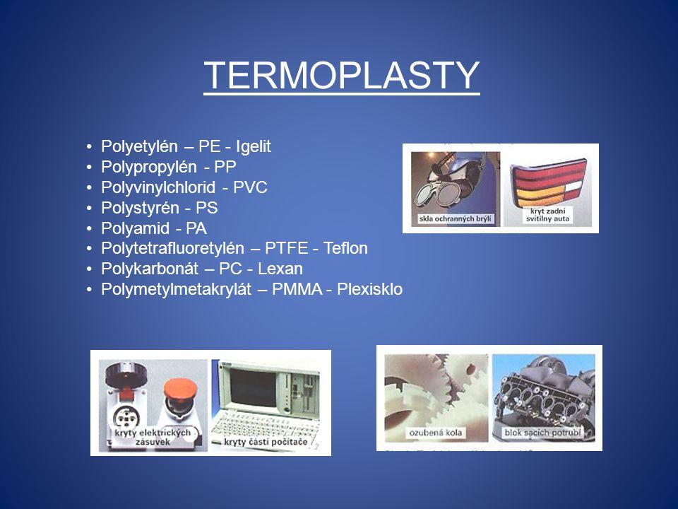 TERMOPLASTY Polyetylén – PE - Igelit Polypropylén - PP