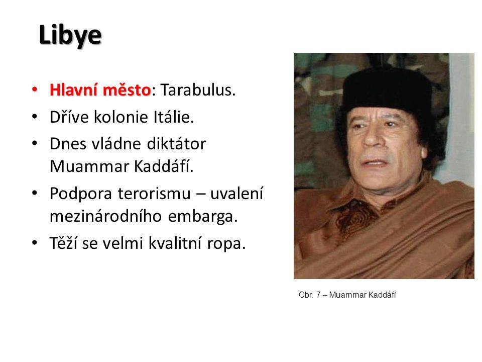 Libye Hlavní město: Tarabulus. Dříve kolonie Itálie.