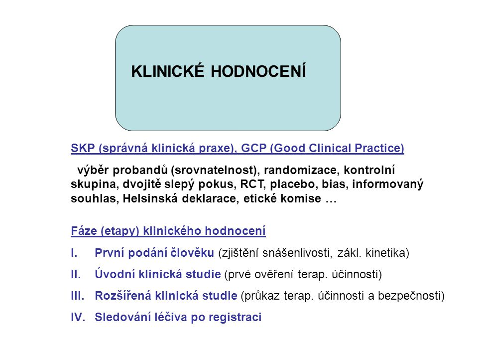 KLINICKÉ HODNOCENÍ SKP (správná klinická praxe), GCP (Good Clinical Practice)