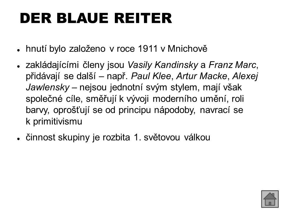DER BLAUE REITER hnutí bylo založeno v roce 1911 v Mnichově