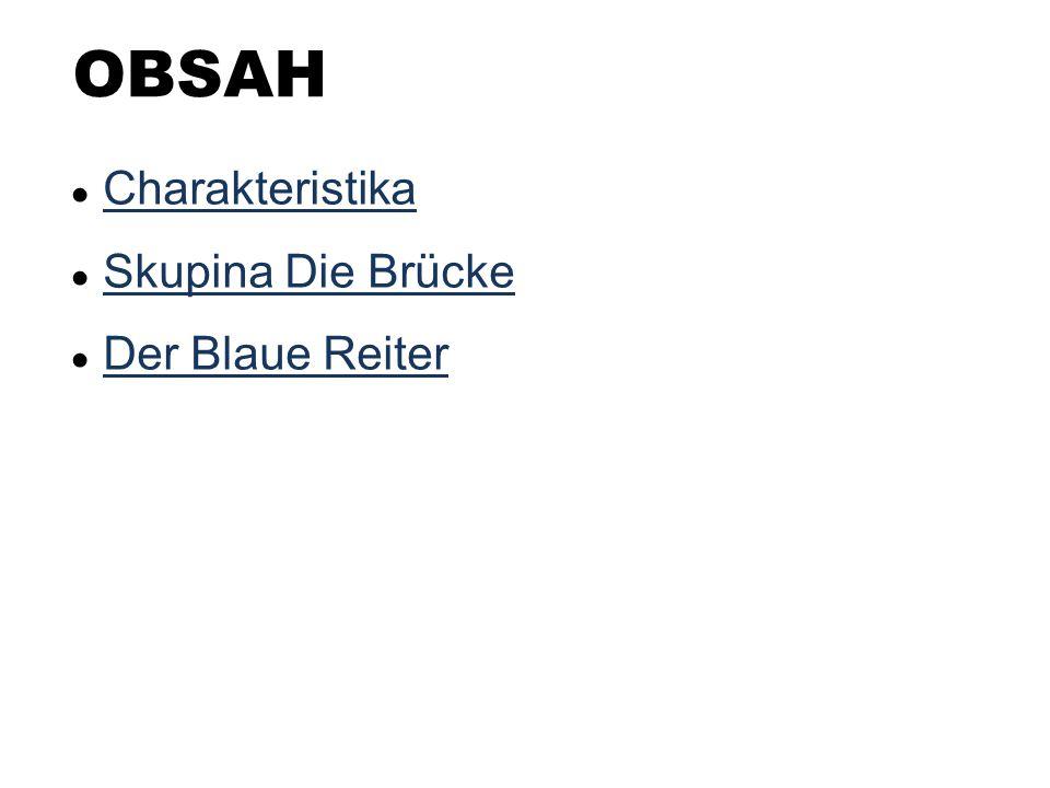 OBSAH Charakteristika Skupina Die Brücke Der Blaue Reiter