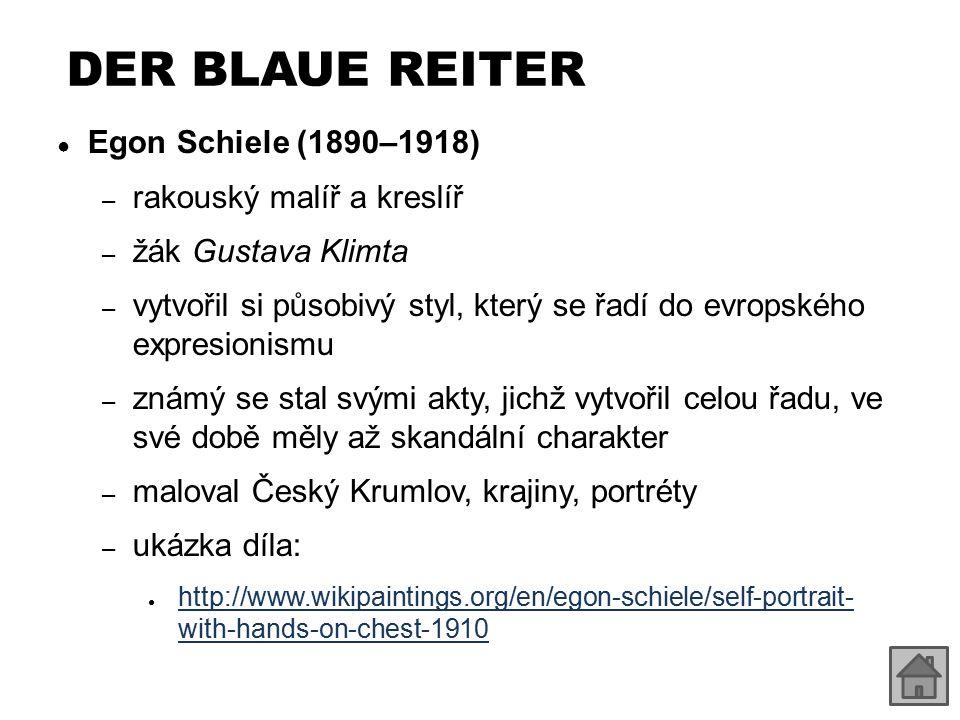 DER BLAUE REITER Egon Schiele (1890–1918) rakouský malíř a kreslíř