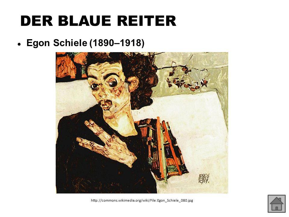 DER BLAUE REITER Egon Schiele (1890–1918)