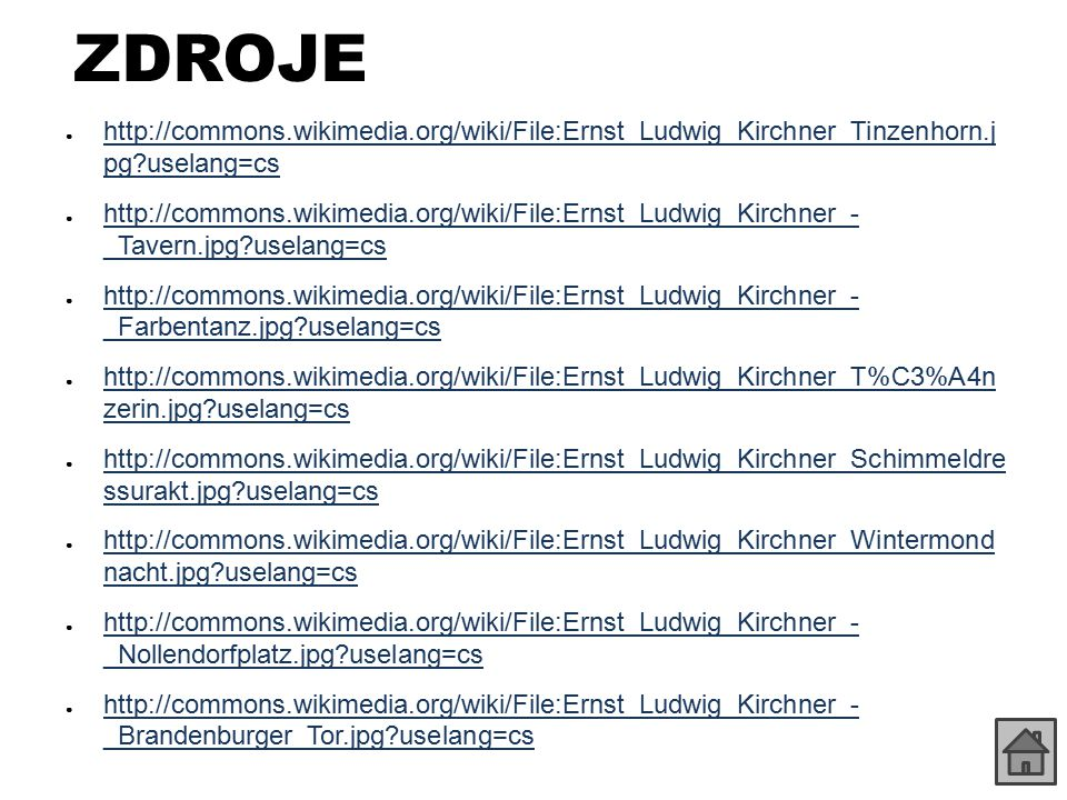 ZDROJE http://commons.wikimedia.org/wiki/File:Ernst_Ludwig_Kirchner_Tinzenhorn.j pg uselang=cs.