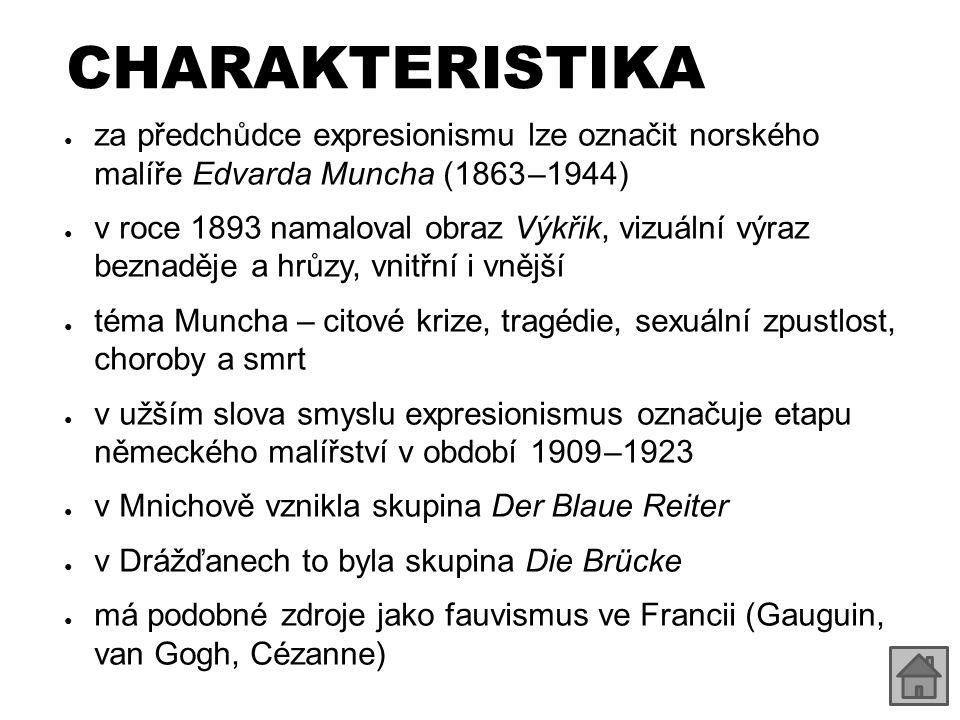 CHARAKTERISTIKA za předchůdce expresionismu lze označit norského malíře Edvarda Muncha (1863 –1944)