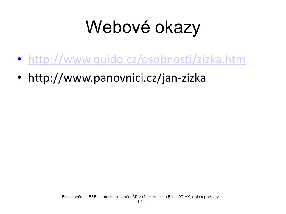 Webové okazy http://www.quido.cz/osobnosti/zizka.htm