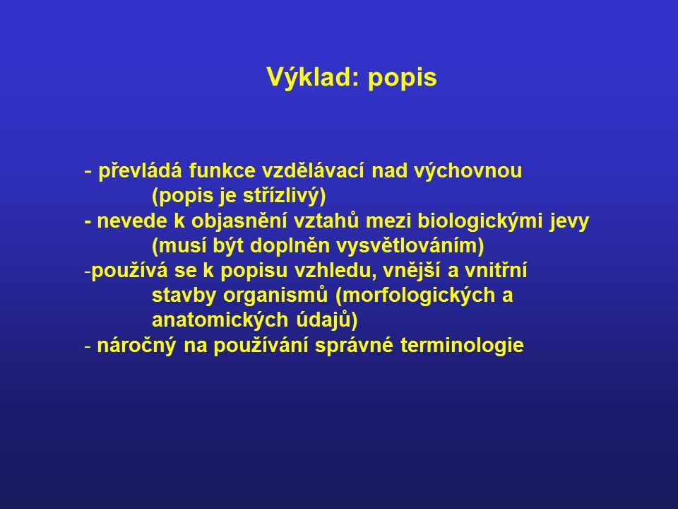 Výklad: popis převládá funkce vzdělávací nad výchovnou