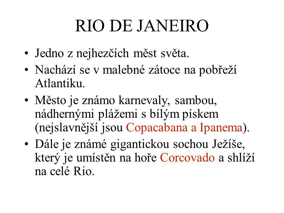 RIO DE JANEIRO Jedno z nejhezčích měst světa.