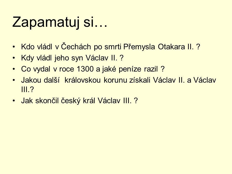 Zapamatuj si… Kdo vládl v Čechách po smrti Přemysla Otakara II.