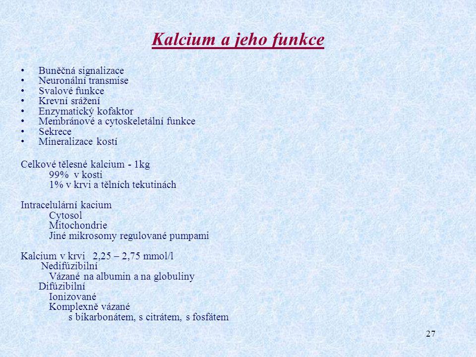 Kalcium a jeho funkce Buněčná signalizace Neuronální transmise