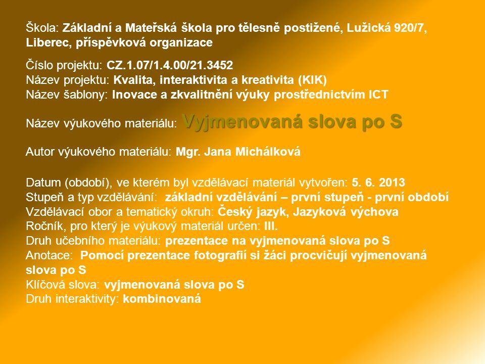 Škola: Základní a Mateřská škola pro tělesně postižené, Lužická 920/7, Liberec, příspěvková organizace