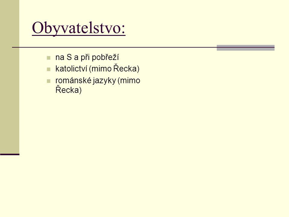 Obyvatelstvo: na S a při pobřeží katolictví (mimo Řecka)