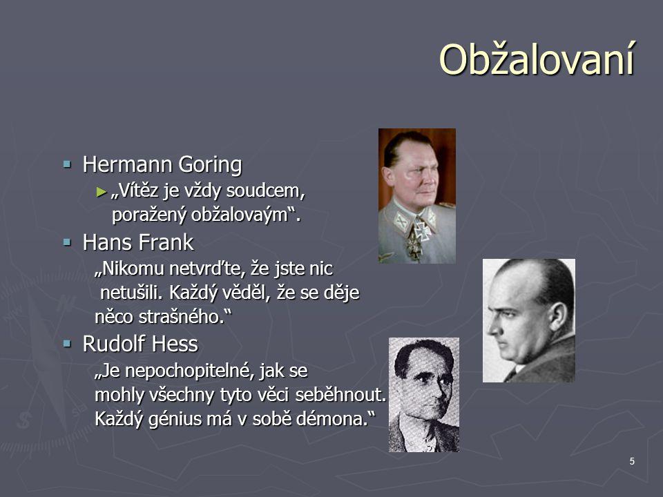 Obžalovaní Hermann Goring Hans Frank Rudolf Hess