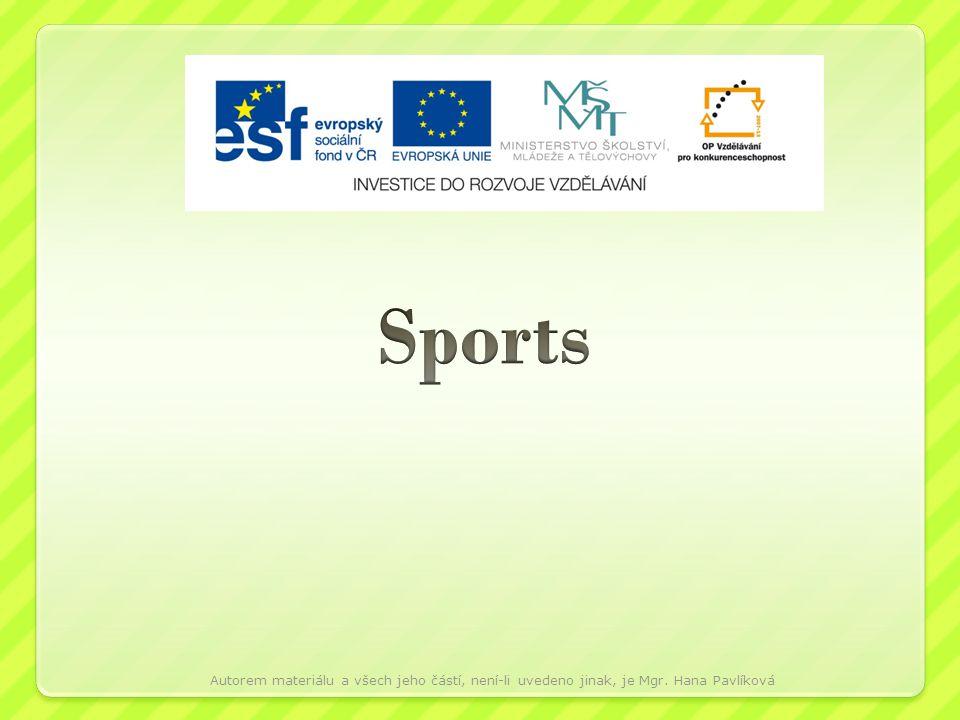 Sports Autorem materiálu a všech jeho částí, není-li uvedeno jinak, je Mgr. Hana Pavlíková