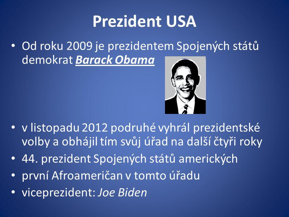 Prezident USA Od roku 2009 je prezidentem Spojených států demokrat Barack Obama.