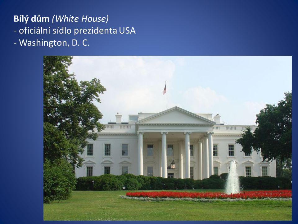 Bílý dům (White House) oficiální sídlo prezidenta USA Washington, D. C.