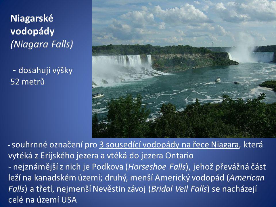 Niagarské vodopády (Niagara Falls) - dosahují výšky 52 metrů