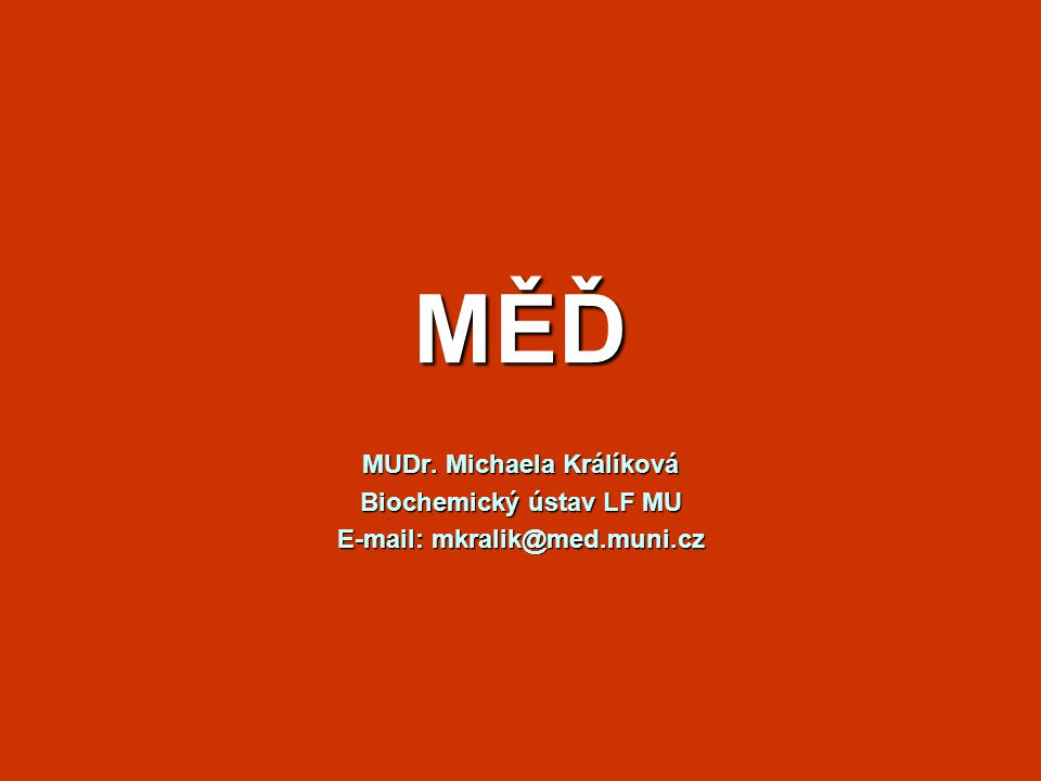 MĚĎ MUDr. Michaela Králíková Biochemický ústav LF MU