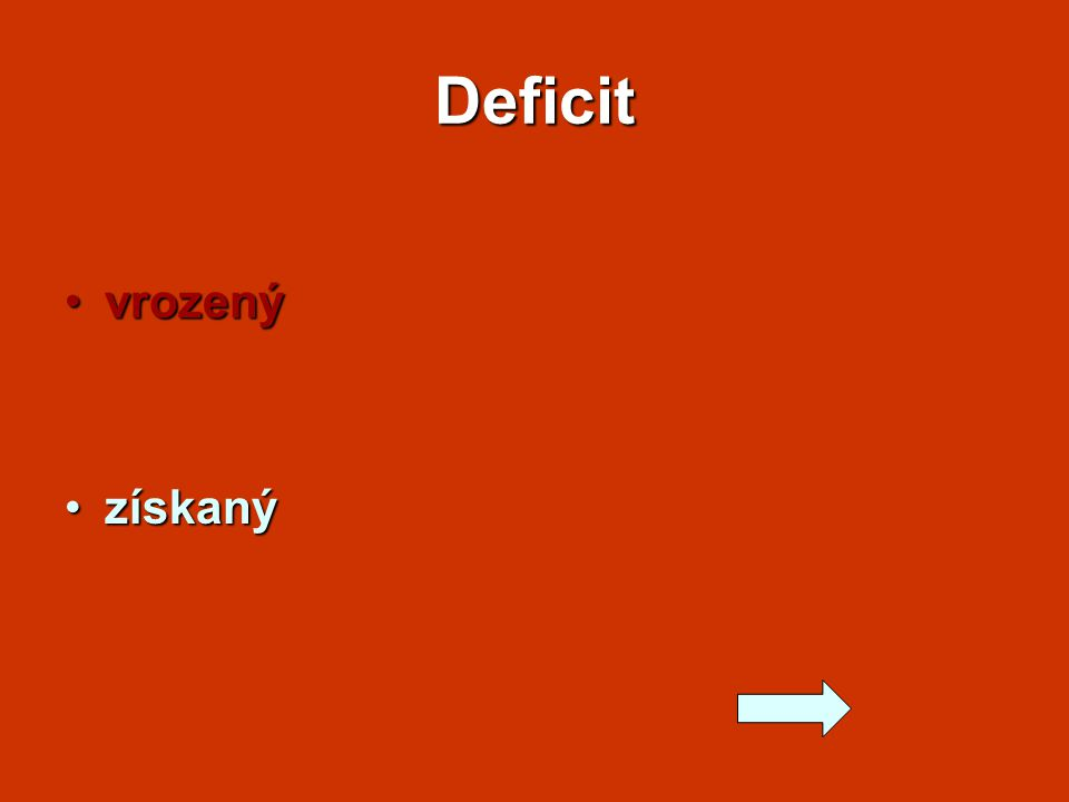 Deficit vrozený získaný