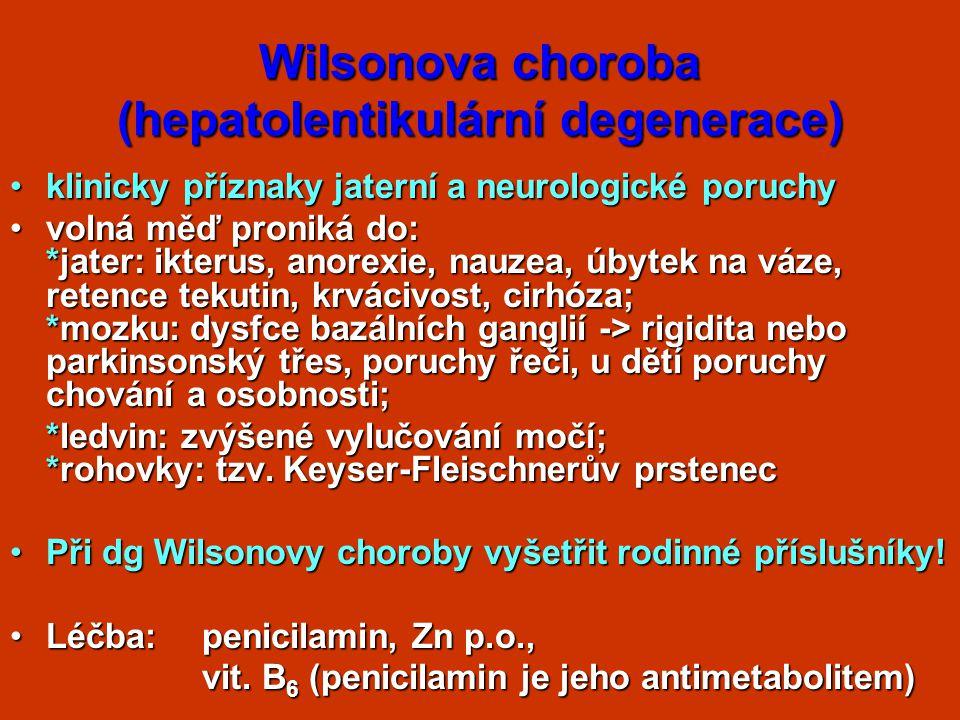 Wilsonova choroba (hepatolentikulární degenerace)