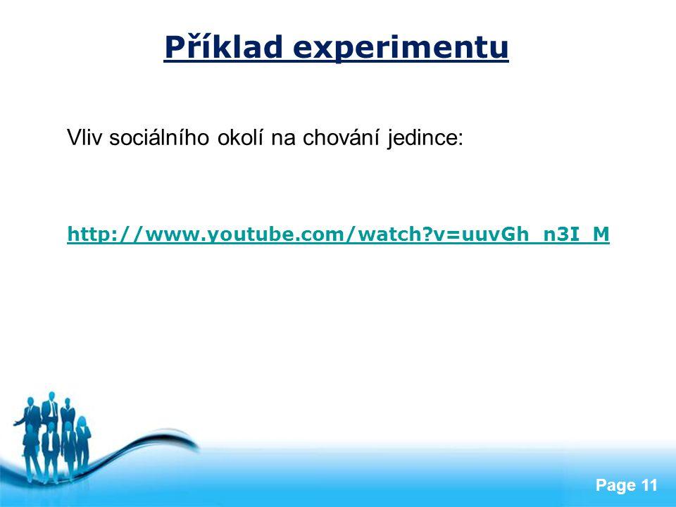 Příklad experimentu Vliv sociálního okolí na chování jedince: