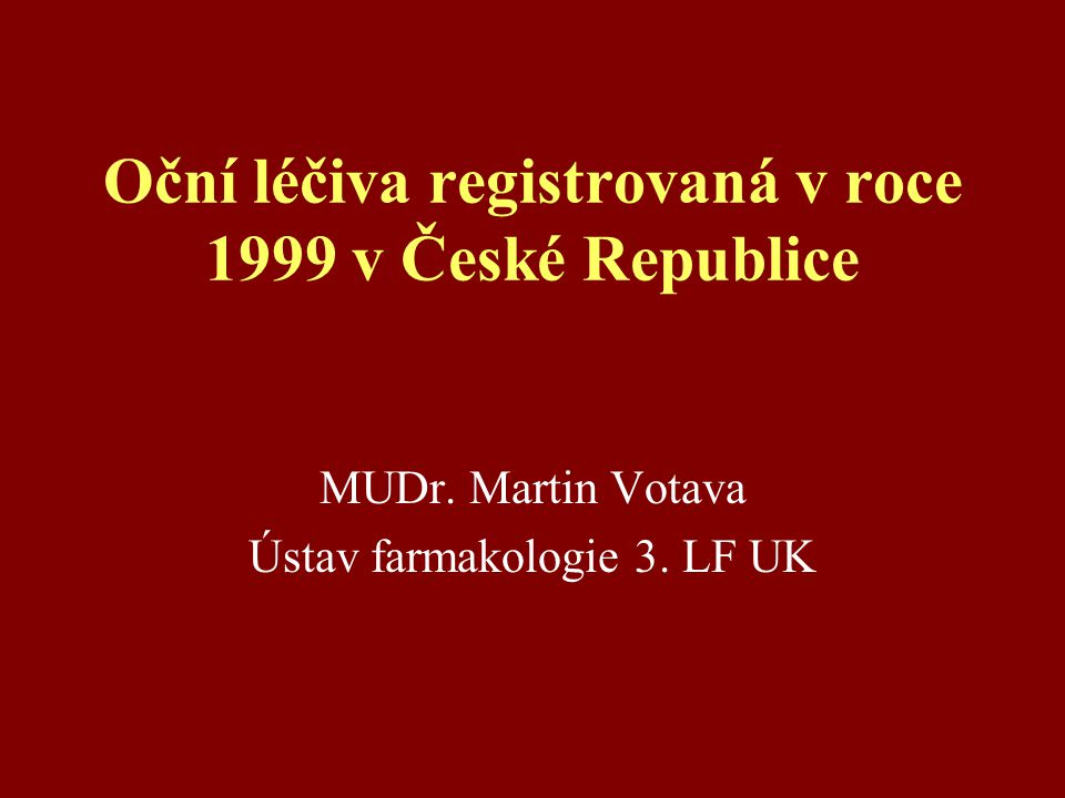 Oční léčiva registrovaná v roce 1999 v České Republice