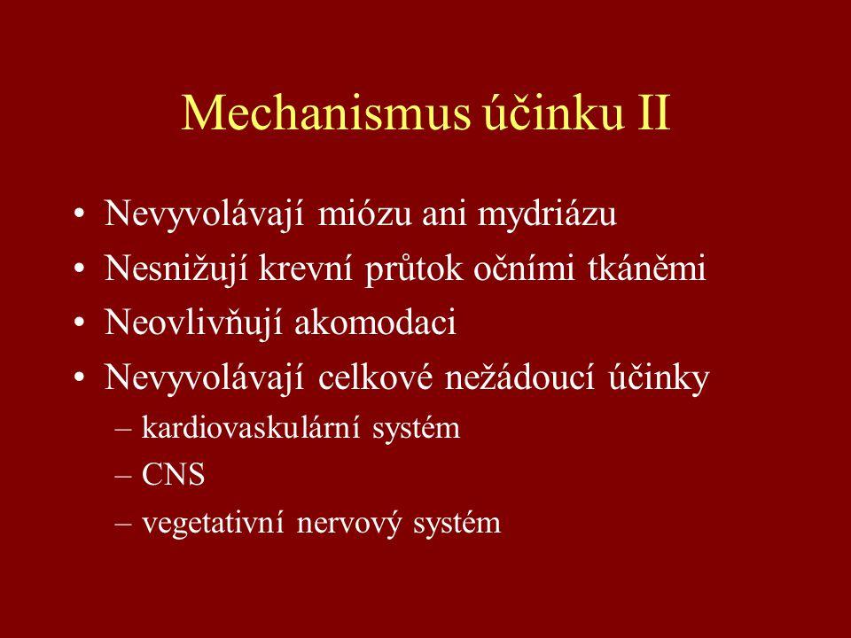 Mechanismus účinku II Nevyvolávají miózu ani mydriázu