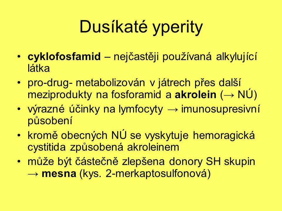Dusíkaté yperity cyklofosfamid – nejčastěji používaná alkylující látka
