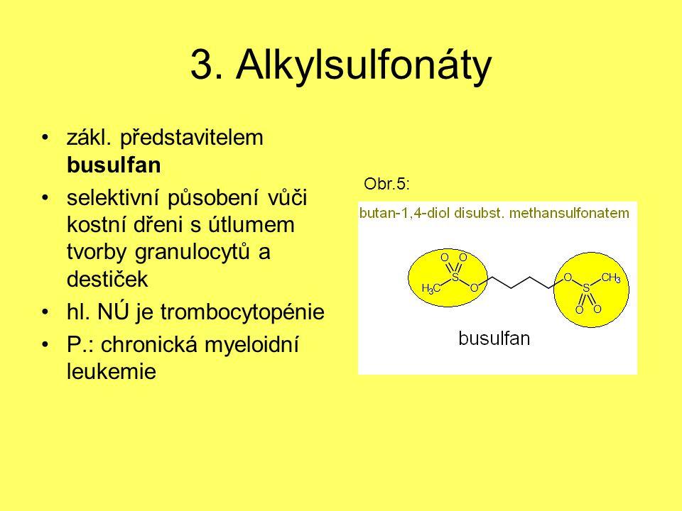 3. Alkylsulfonáty zákl. představitelem busulfan