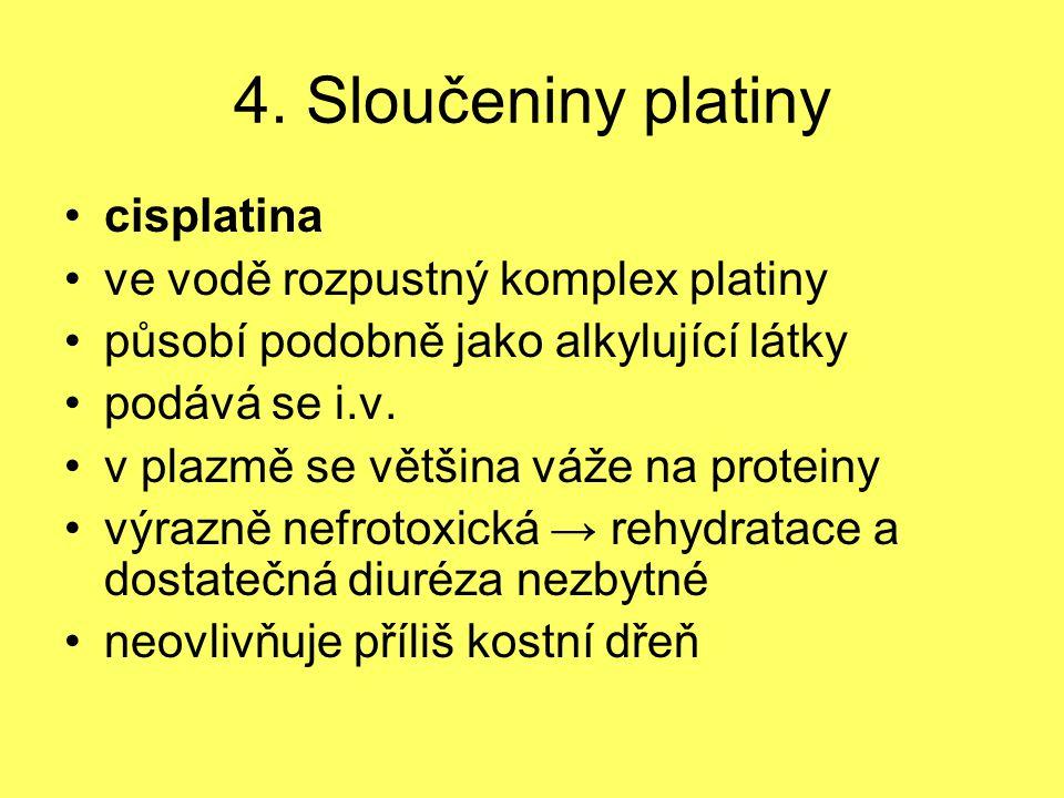 4. Sloučeniny platiny cisplatina ve vodě rozpustný komplex platiny