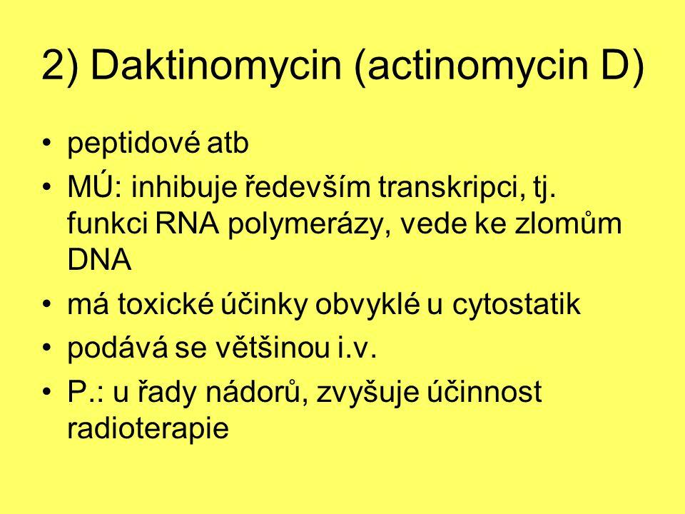 2) Daktinomycin (actinomycin D)