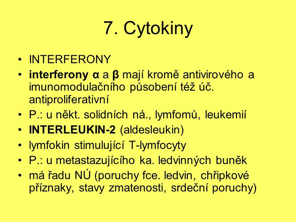 7. Cytokiny INTERFERONY. interferony α a β mají kromě antivirového a imunomodulačního působení též úč. antiproliferativní.